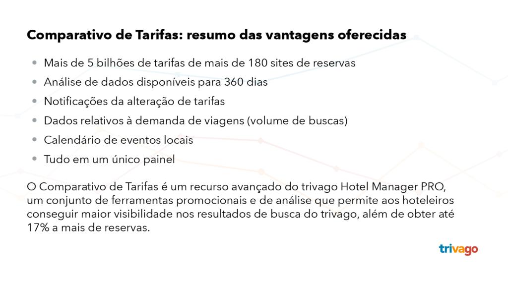 As vantagens do Comparativo de Tarifas: Dados relativos a 360 dias, notificações de preço, dados sobre a demanda de viagens, calendário dos eventos locais e um único painel.